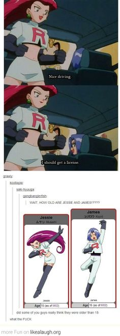 O-O but in a episode they didn't allowed team rocket to a competiton because they are ADULTS