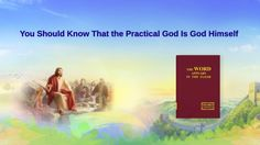 "Almighty God's Word ""You Should Know That the Practical God Is God Himse..."