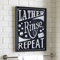 Lather Rinse Repeat Bath Sign | Heather Dutton #potterybarn #design