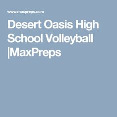 Desert Oasis High School Volleyball |MaxPreps