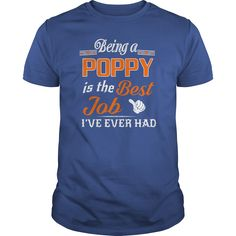 Being A Poppy Is The Best Job T-Shirt #gift #ideas #Popular #Everything #Videos #Shop #Animals #pets #Architecture #Art #Cars #motorcycles #Celebrities #DIY #crafts #Design #Education #Entertainment #Food #drink #Gardening #Geek #Hair #beauty #Health #fitness #History #Holidays #events #Home decor #Humor #Illustrations #posters #Kids #parenting #Men #Outdoors #Photography #Products #Quotes #Science #nature #Sports #Tattoos #Technology #Travel #Weddings #Women