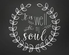 It Is Well With My Soul Chalkboard Printable by TheRedHousePrintShop on Etsy, $4.00