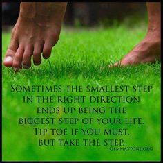 Good advise........Walk with Jesus.  The steps of a righteous man are ordered by the Lord.  The first step?  Invite Jesus to be the Lord of your life.  xox