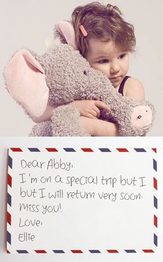 Cute idea for parents: If your child loses their favorite toy or stuffed animal, send them a postcard from the toy. It gives you time to find it, and calms them down.