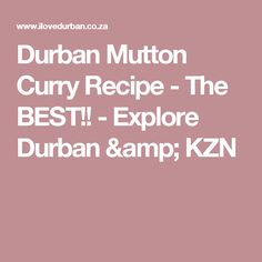 Durban Mutton Curry Recipe - The BEST!! - Explore Durban & KZN Lamb Recipes, Curry Recipes, Indian Food Recipes, Cooking Recipes, South African Curry Recipe, Mutton Curry Recipe, Beef Tips, Ramadan Recipes, Fusion Food