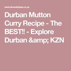 Durban Mutton Curry Recipe - The BEST!! - Explore Durban & KZN