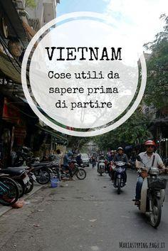 Cose utili da sapere per organizzare un viaggio in Vietnam: bagaglio, clima, extra, itinerario, moneta, sicurezza, trasporti, vaccini, vestiario e visto.