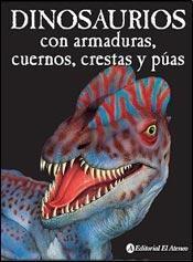 #Infantil / Libros de Conocimiento: DINOSAURIOS CON ARMADURAS, CUERNOS, CRESTAS Y PÚAS. #ElAteneo Animals, Horn, Dinosaurs, Knowledge, Armors, Libros, Animales, Animaux, Animal