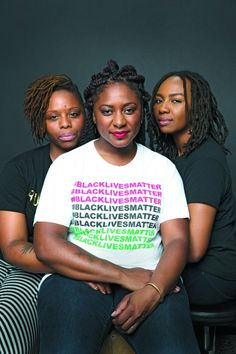 #BlackLivesMatters Co-Founders - Patrisse Cullors, Alicia Garza, and Opal Tometi.
