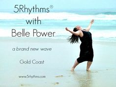 5Rhythms® Gold Coast with Belle Power Weekly Classes start Thursday 5th March 2015 7-9pm St Johns Hall, 14 Park Avenue Burleigh Heads, Gold Coast