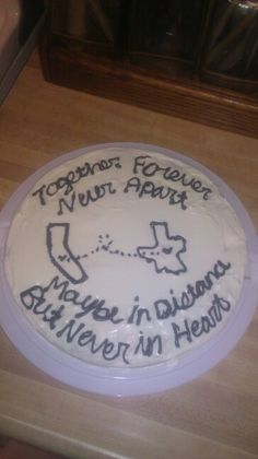 A Goodbye Cake To Someone Who Is Moving Away Or Moving On