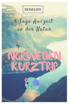 Kurztrip Norwegen - 4 perfekte Tage in Norwegen. Ganz ohne Stress! Lass dich von atemberaubender Natur verzaubern!