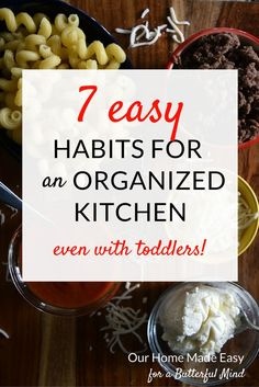7 Easy Habits For An Organized Kitchen even with toddlers!
