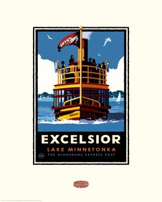 Excelsior Minnehaha Boat Print by Minneapolis illustrator and graphic designer Mark Herman. Express Boats, Feeling Minnesota, Small Icons, Travel Illustration, Illustration Styles, Twin Cities, Saturated Color, Vintage Travel Posters, Minneapolis