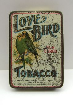 Rare pictorial LOVE BIRD SUN CURED TOBACCO tobacco tin from Melbourne c1910