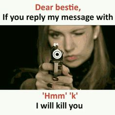 I never kill u don't worry bcz hmmmm is ur and oookkkkkk is mine😜😜😜😜😜 Besties Quotes, Best Friend Quotes Funny, Cute Funny Quotes, Some Funny Jokes, Really Funny Memes, Funny Facts, Crazy Girl Quotes, Girly Quotes, Sweet Quotes