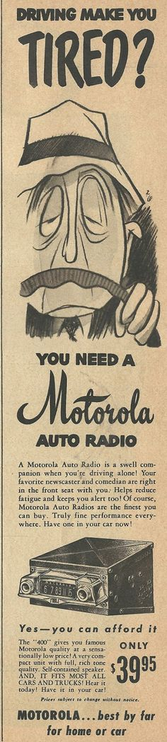 Old Ads Are Funny: 1950 ad: You Need a Motorola Auto Radio                                                                                                                                                                                 More