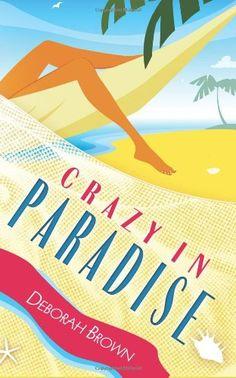Crazy in Paradise by Deborah Brown,http://www.amazon.com/dp/1463550626/ref=cm_sw_r_pi_dp_JpW-sb15CSCJGDH1