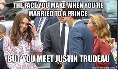Meme Kate Justin Trudeau....aww Kate is so awesome. .look at her fangirl.You can be in Love with hubby but crush....