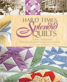 Hard Times, Splendid Quilts: A 1930s Celebration of Paper Piecing From The…