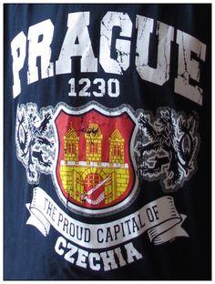 T-shirt Prague, the proud capital of CZECHIA #Prague #Czechia #tshirt