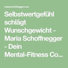 Selbstwertgefühl schlägt Wunschgewicht - Maria Schoffnegger - Dein Mental-Fitness Coach