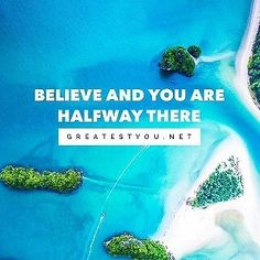 Reposting @greatestyou: Believe and you are halfway there