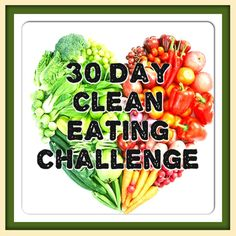 30 Day Clean Eating Challenge- I think I'm going to try this after the wedding. Includes grocery list and everything!