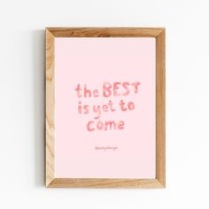'The best is yet to come' Digital Art print