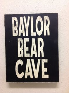 This sign is so fitting for a Baylor Bear's man cave!