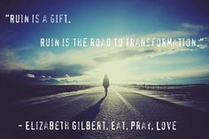 My favorite quote from Eat, Pray, Love