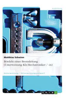 Bördeln einer Bremsleitung (Unterweisung Kfz-Mechatroniker / -in) GRIN: http://grin.to/aCveX Amazon: http://grin.to/1esm0