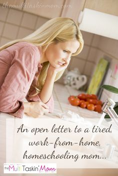 An open letter to tired, work-from-hom, homeschooling moms