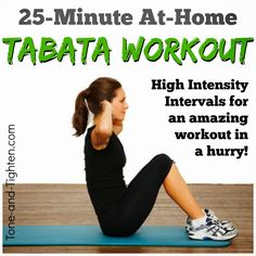 25-Minute at-home intervals! My favorite bodyweight exercises in Tabata format to sculpt and tone in no time! #fitness #exercise on Tone-and-Tighten.com