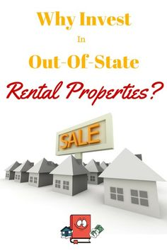 Why Invest In out of State Rental Properties?  Turnkey Rentals, rentals and real estate investing.