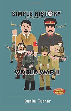 Simple History: A simple guide to World War II by Daniel Turner ` http://www.amazon.com/dp/1505922410/ref=cm_sw_r_pi_dp_c8LQvb1PTBRPW