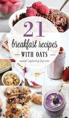 21 amazing breakfast recipes with oats. From over night oats recipes to oatmeal breakfast cookies! http://www.Capturing-Joy.com