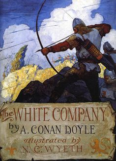 """Cover illustration for """"The White Company"""" by A. Conan Doyle.  N.C. Wyeth"""