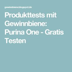 Produkttests mit Gewinnbiene: Purina One - Gratis Testen