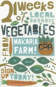 We (Makaria Farm) have offered a vegetable CSA program since 2008. Subscribers receive a weekly bag o' tasty vegetables from our farm from June through November. Their advance payment helps us pay for seeds, buy equipment and build greenhouses. It's a win-win!