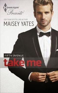 Tome Tender: Take Me by Maisey Yates (Fifth Avenue # 0.5)