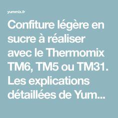 Confiture légère en sucre à réaliser avec le Thermomix TM6, TM5 ou TM31. Les explications détaillées de Yummix pour un résultat parfait.