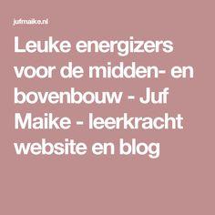 Leuke energizers voor de midden- en bovenbouw - Juf Maike - leerkracht website en blog