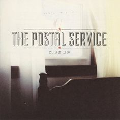 Give Up The Postal Service | Format: MP3 Music, http://www.amazon.com/dp/B000YN369A/ref=cm_sw_r_pi_dp_5s8sqb1NCNQEK