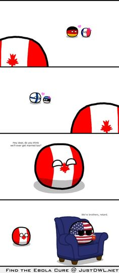 We have our own kind of love Canada, we'll always have our hat's back
