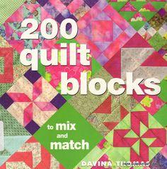 Thomas D. - 200 Quilt Blocks to Mix and Match - - Пэчворк и квилт… Quilt Block Patterns, Pattern Blocks, Quilt Blocks, Applique Patterns, Sewing Magazines, Log Cabin Quilts, Applique Fabric, Book Quilt, Book Crafts