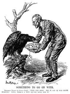 WILSON CARTOON, 1915. Cartoon depicting American President Woodrow Wilson serving the German eagle Humble Pie. British cartoon by Bernard Partridge, c1915.