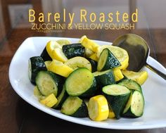 Easy-Easy Barely Roasted Zucchini & Yellow Squash // 350 degrees for 15 minutes //