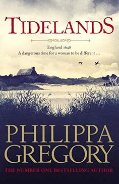Buy Tidelands by Philippa Gregory at Mighty Ape NZ. 'Gregory is an experienced storyteller and doesn't let you down. Tidelands is a gripping and intelligent portrait of a woman fighting to survive in a . Philippa Gregory, Good Books, New Books, Books To Read, Reading Lists, Book Lists, Reading Room, Historical Fiction Novels, Historical Quotes