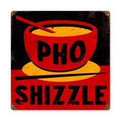 Funny Pho Sign. Would be great in a Vietnamese restaurant!